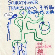 Schrothiger Thursday 7.45 Uhr | Monday 19.00 Uhr